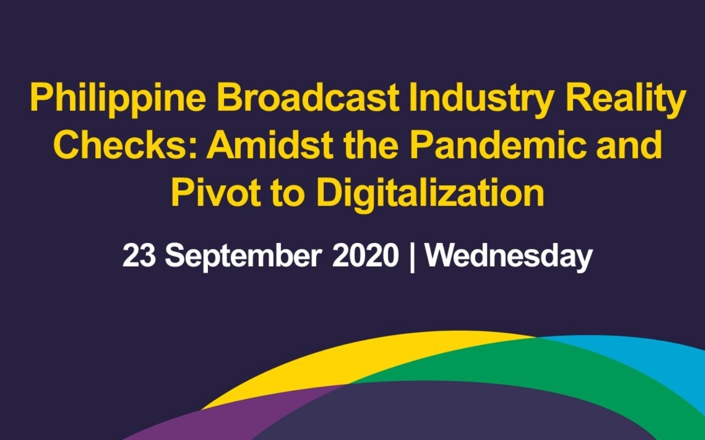 Philippine Broadcast Industry Reality Checks: Amidst the Pandemic and Pivot to Digitalization
